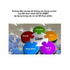 Hướng dẫn chung về những nội dung cơ bản của ĐK thực hành SX tốt (GMP) áp dụng trong các cơ sở SX thực phẩm